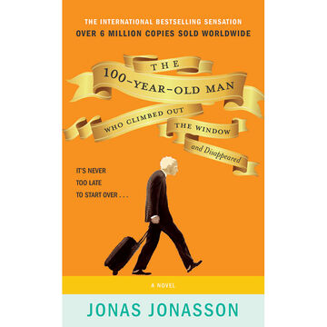 The 100-Year-Old Man Who Climbed Out The Window and Disappeared by Janas Jonasson