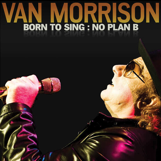Van Morrison - Born to Sing: No Plan B - CD