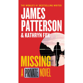 Missing: A Private Novel by James Patterson & Kathryn Fox