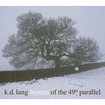 K.D. Lang - Hymns of the 49th Parallel - Vinyl