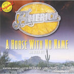 America - A Horse With No Name and Other Hits - CD