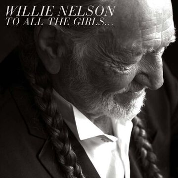 Willie Nelson - To All The Girls… - CD