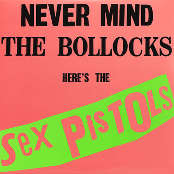 Sex Pistols - Never Mind the Bollocks - Vinyl