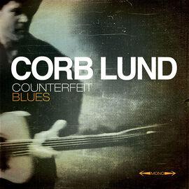 Lund, Corb - Counterfeit Blues - Digital Download + Vinyl