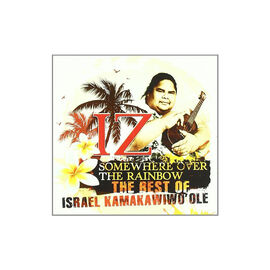 Israel Iz Kamakawiwo'ole - Somewhere Over the Rainbow: The Best of Israel Kamakawiwo'ole - CD