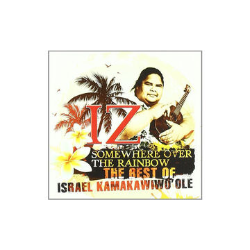 Isreal Iz Kamakawiwo'ole - Somewhere Over the Rainbow: The Best of Isreal Kamakawiwo'ole - CD