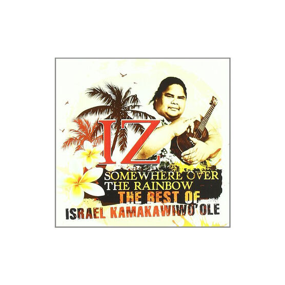Isreal Iz Kamakawiwo'ole - Somewhere Over the Rainbow: The Best of Isreal Kamakawiwo'ole - CD