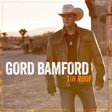 Gord Bamford - Tin Roof - CD