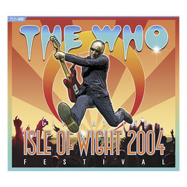 The Who: Live at the Isle of Wight 2004 Festival - Blu-ray + 2 CD