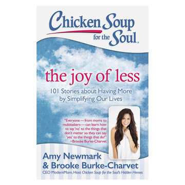 Chicken Soup for the Soul: The Joy of Less by Amy Newmark and Brooke Burke-Charvet