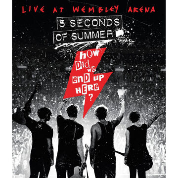 How Did We End Up Here? - 5 Seconds of Summer: Live at Wembley Arena - Blu-ray