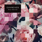 Chvrches - Every Open Eye - Vinyl