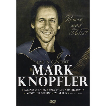 Mark Knopfler - Romeo and Juliet: Live in Concert - DVD