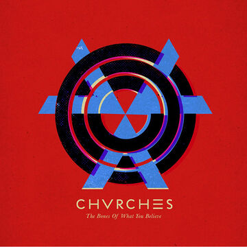 Chvrches - The Bones of What You Believe - Vinyl