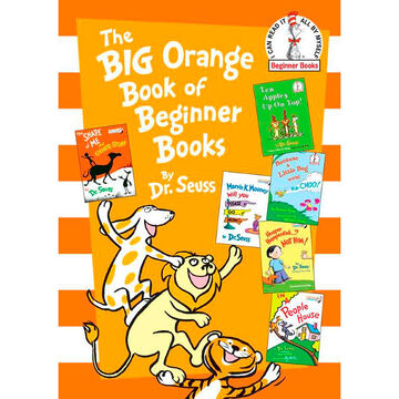 The Big Orange Book of Beginner Books by Seuss