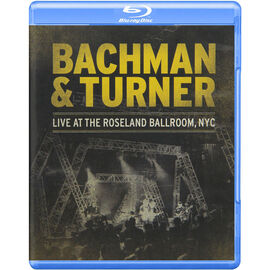Bachman & Turner: Live at the Roseland Ballroom, NYC - Blu-ray