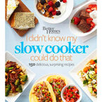 I Didn't Know My Slow Cooker Could Do That by Better Homes and Gardens