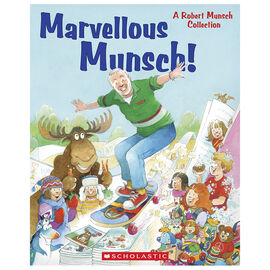 Marvellous Munsch by Robert Munsch