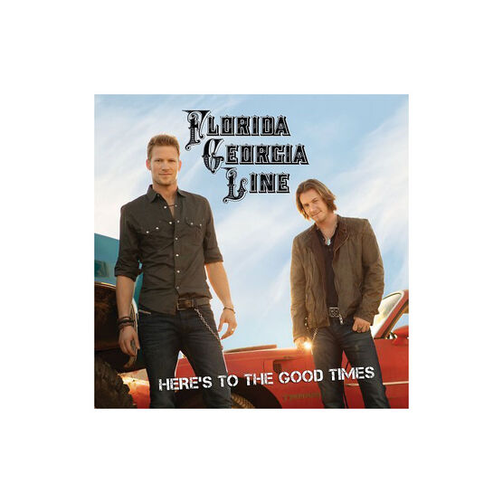 Florida Georgia Line - Here's To The Good Times - CD