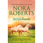 Irish Hearts (Irish Thoroughbred/Irish Rose) by Nora Roberts