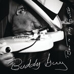 Buddy Guy - Born To Play Guitar - CD