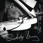 Buddy Guy - Born To Play Guitar - CD