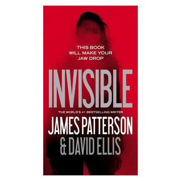 Invisible by James Patterson & David Ellis