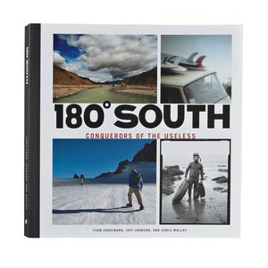 180º South: Conquerors of the Useless by Yvon Chouinard - Jeff Johnson - and Chris Malloy (Patagonia published paperback book), multi (multi-000)