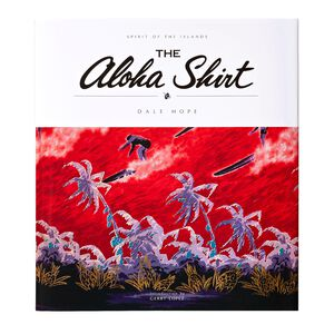 『The Aloha Shirt - Spirit of the Islands - 』デール・ホープ著/日本語版, Multi-Color (ZOO)
