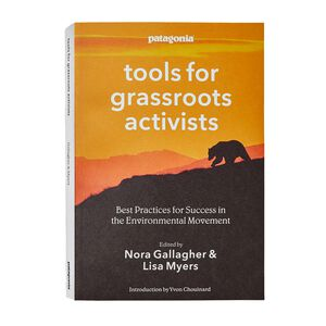 Tools for Grassroots Activists, Edited by Nora Gallagher and Lisa Myers; introduction by Yvon Chouinard (Paperback book), multi (none-000)