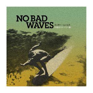 『No Bad Waves:ミッキー・ムニョスが語るストーリー集』, Multi-Color (ZOO)