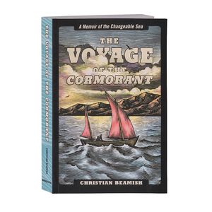 The Voyage of the Cormorant: A Memoir of the Changeable Sea by Christian Beamish (Patagonia published paperback book), multi (none-000)