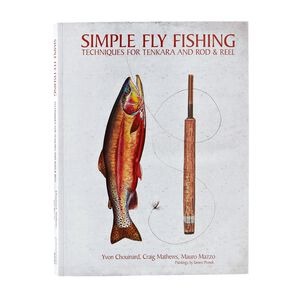 Simple Fly Fishing: Techniques for Tenkara and Rod & Reel (Patagonia® paperback), multi (multi-000)