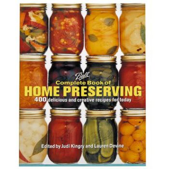 Ball® Complete Guide to Home Preserving Recipe Book