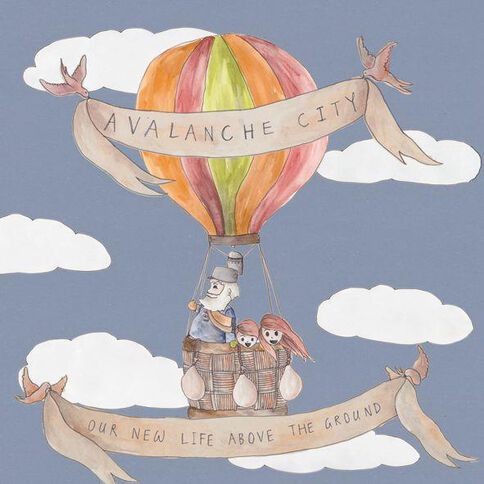 Our New Life Above The Ground CD by Avalanche City 1Disc
