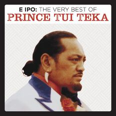 E Ipo The Very Best of CD by Prince Tui Teka 2Disc