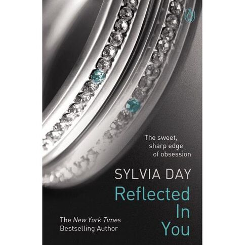 Crossfire #2 Reflected in You by Sylvia Day