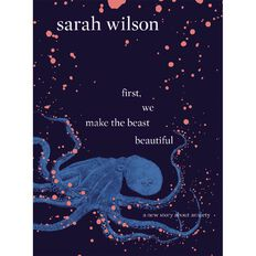 First Make the Beast Beautiful by Sarah Wilson