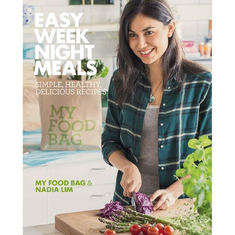 Easy Weeknight Meals (My Food Bag) by Nadia Lim