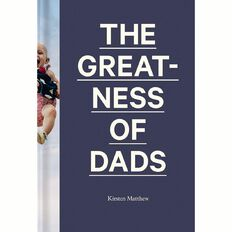 The Greatness of Dads by Kirsten Matthew
