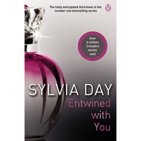 Crossfire #3 Entwined with You by Sylvia Day