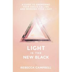 Light is the New Black Answering Your Souls Callin by Rebecca Campbell