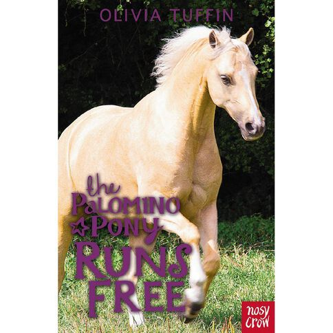 Palomino Pony #4 Runs Free by Olivia Tuffin
