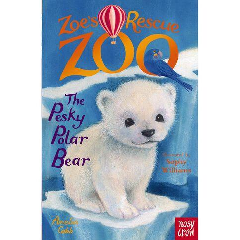 Zoe's Rescue Zoo #6 The Pesky Polar Bear by Amelia Cobb