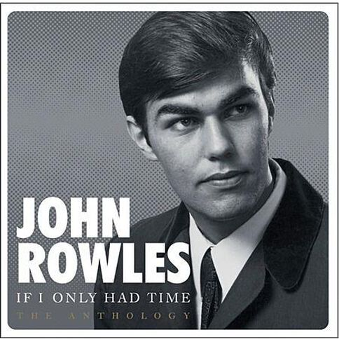 If I Only Had The Time The Anthology by John Rowles 2CD