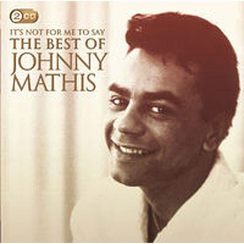 Its Not For Me To Say Best of Johnny Mathis CD by Johnny Mathis 2Disc