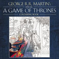 Official A Game Of Thrones Colouring Book by George RR Martin