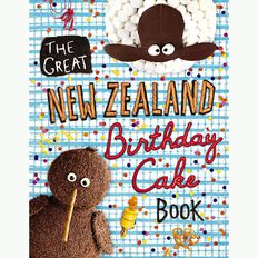 The Great New Zealand Birthday Cake Book by J Nixon & D Brettschneider
