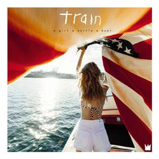 A Girl A Bottle A Boat CD by Train 1Disc