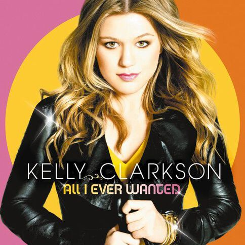 All I Ever Wanted CD by Kelly Clarkson 1Disc
